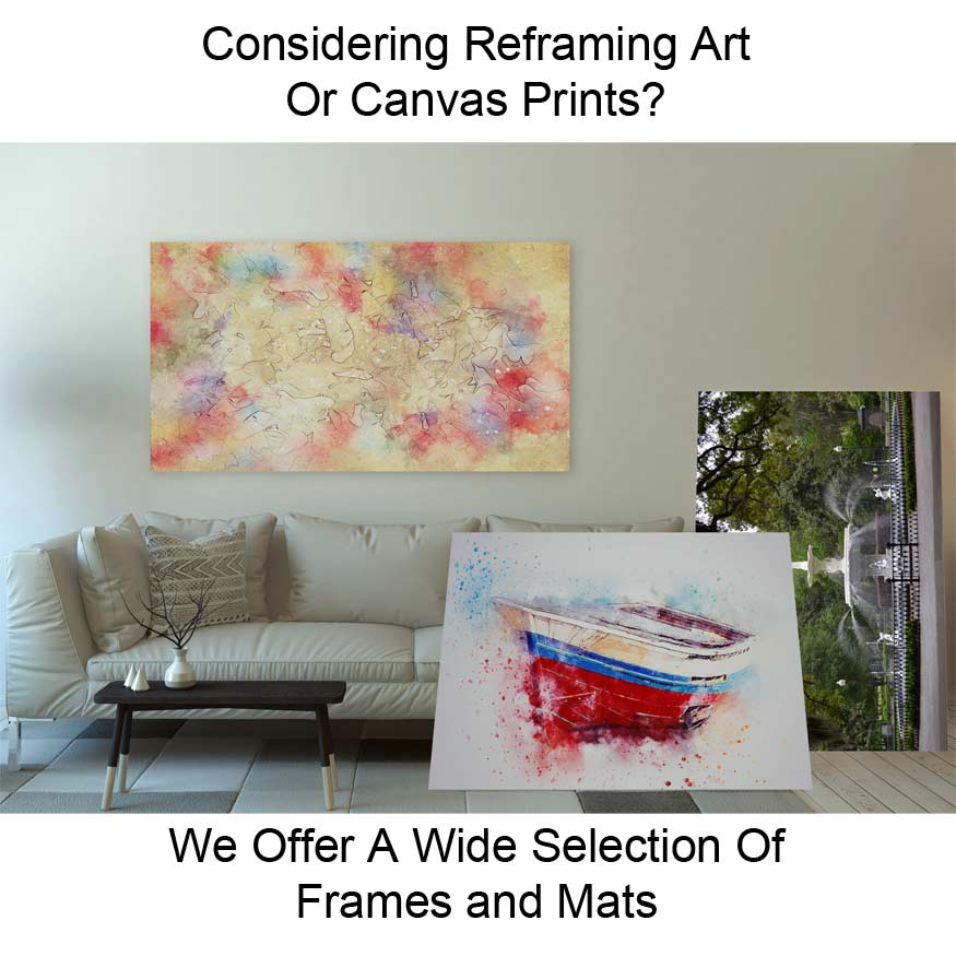 We reframe art when people's art tastes change or the décor surrounding art changes